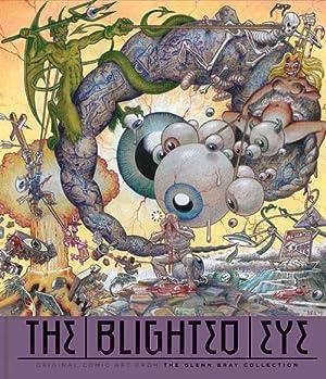 THE BLIGHTED EYE: ORIGINAL COMIC ART FROM: Bray, Glenn &