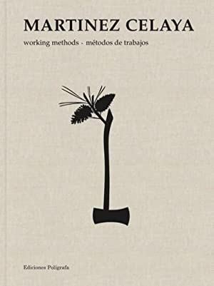 MARTINEZ CELAYA: WORKING METHODS / METODOS DE TRABAJO - SIGNED BY THE ARTIST