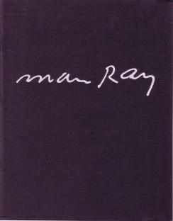 MAN RAY: SELECTIONS FROM THE COLLECTION OF DENNIS H. POWERS: MAN RAY). Powers, Dennis H. Foreword ...