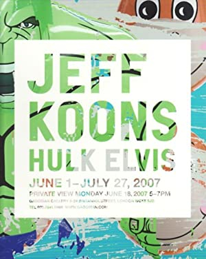 "JEFF KOONS: ANNOUNCEMENT FOR ""HULK ELVIS"": KOONS, JEFF). Gagosian"