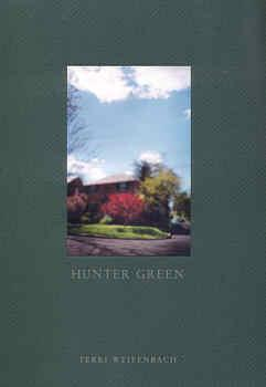 TERRI WEIFENBACH: HUNTER GREEN - DELUXE SIGNED, LIMITED EDITION WITH AN ORIGINAL COLOR PHOTOGRAPH...