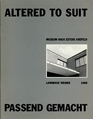 LAWRENCE WEINER: ALTERED TO SUIT / PASSEND GEMACHT: WEINER, LAWRENCE). Weiner, Lawrence & ...
