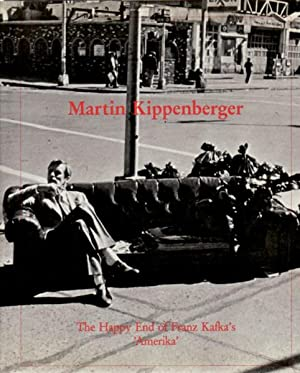 MARTIN KIPPENBERGER: THE HAPPY END OF FRANZ: KIPPENBERGER, MARTIN). Kippenberger,
