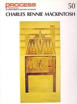 PROCESS: ARCHITECTURE NUMBER 50: CHARLES RENNIE MACKINTOSH