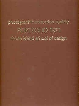 PHOTOGRAPHS: RHODE ISLAND SCHOOL OF DESIGN - THE FIFTH ANNUAL PORTFOLIO OF THE PHOTOGRAPHIC ...