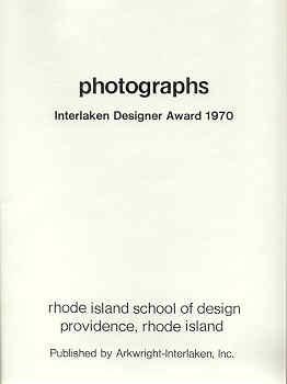 PHOTOGRAPHS: INTERLAKEN DESIGNER AWARD 1970 - RHODE ISLAND SCHOOL OF DESIGN: CALLAHAN, HARRY). ...