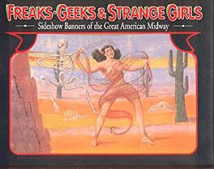 FREAKS, GEEKS & STRANGE GIRLS: SIDESHOW BANNERS FROM THE GREAT AMERICAN MIDWAY