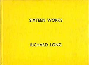 SIXTEEN WORKS - LIMITED HARDBOUND EDITION SIGNED BY RICHARD LONG