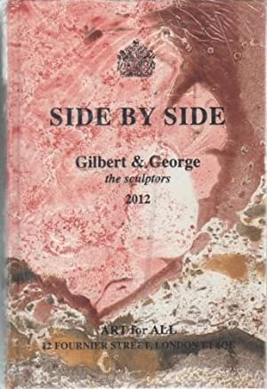 SIDE BY SIDE: GILBERT & GEORGE, THE SCULPTORS 2012