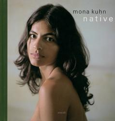 MONA KUHN: NATIVE - DELUXE SLIPCASED EDITION LIMITED TO ONE HUNDRED COPIES SIGNED BY THE PHOTOGRA...