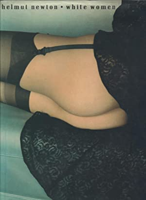 HELMUT NEWTON: WHITE WOMEN - SIGNED PRESENTATION: NEWTON, HELMUT). Newton,