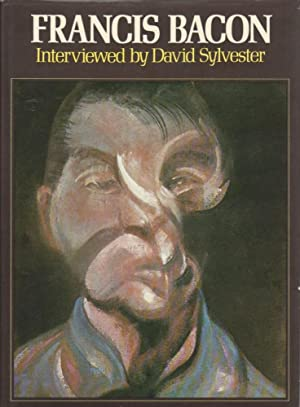 FRANCIS BACON: INTERVIEWED BY DAVID SYLVESTER - SIGNED PRESENTATION COPY FROM THE ARTIST