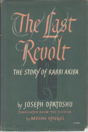 THE LAST REVOLT: THE STORY OF RABBI: CHAGALL, MARC). Opatoshu,
