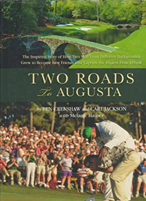 TWO ROADS TO AUGUSTA - SIGNED BY BEN CRENSHAW AND CARL JACKSON