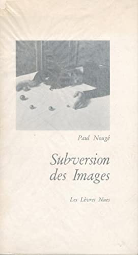 PAUL NOUGÉ: SUBVERSION DES IMAGES - DELUXE EDITION OF TWENTY-FIVE NUMBERED COPIES