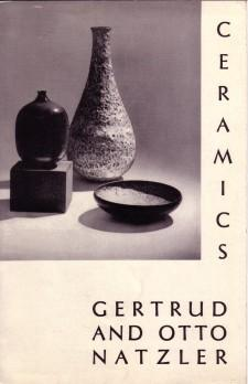 GERTRUD AND OTTO NATZLER: CERAMICS - EXHIBITION: NATZLER, GERTRUD AND