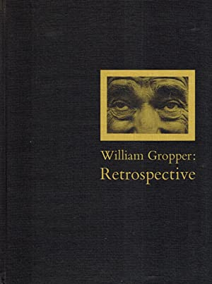 WILLIAM GROPPER: RETROSPECTIVE - DELUXE SLIPCASED EDITION WITH A SIGNED LITHOGRAPHED