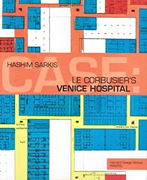 LE CORBUSIER'S VENICE HOSPITAL AND THE MAT: CORBUSIER, LE). Sarkis,
