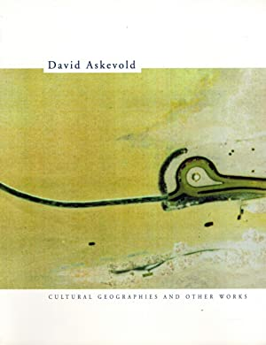 DAVID ASKEVOLD: CULTURAL GEOGRAPHIES AND SELECTED WORKS