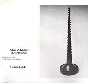 CLAES OLDENBURG: THE SOFT SCREW