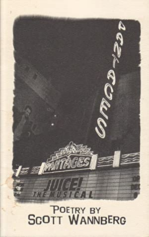 JUICE! THE MUSICAL - POETRY BY SCOTT WANNBERG - SIGNED PRESENTATION COPY