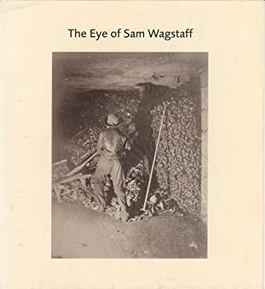 THE EYE OF SAM WAGSTAFF: WAGSTAFF, SAM). Naef,