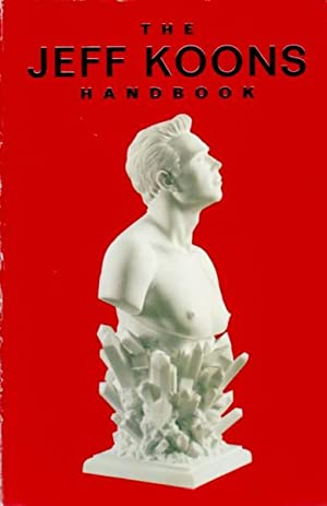 THE JEFF KOONS HANDBOOK - SIGNED WITH AN ORIGINAL DRAWING