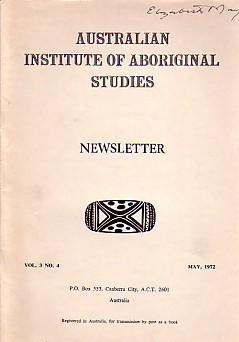 AUSTRALIAN INSTITUTE OF ABORIGINAL STUDIES NEWSLETTER: VOLUME 3, NO.4 (MAY 1972) - INCLUDING THE ...