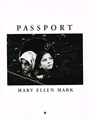PASSPORT: MARY ELLEN MARK - SIGNED BY THE PHOTOGRAPHER