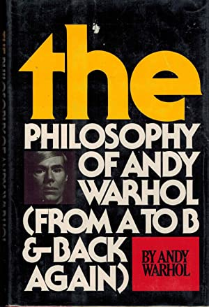 THE PHILOSOPHY OF ANDY WARHOL (FROM A-B & BACK AGAIN) - SIGNED PRESENTATION COPY WITH A CAMPBELL'...