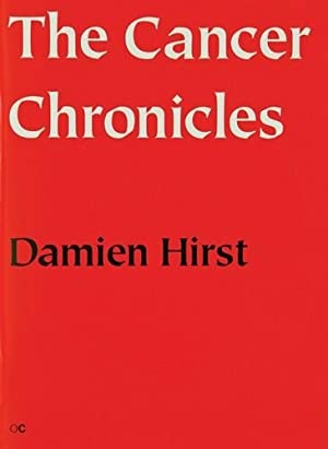 DAMIEN HIRST: THE CANCER CHRONICLES: HIRST, DAMIEN). Hirst,