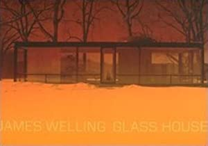 JAMES WELLING: GLASS HOUSE - SIGNED BY THE PHOTOGRAPHER