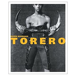 RUVEN AFANADOR: TORERO - SIGNED BY THE PHOTOGRAPHER