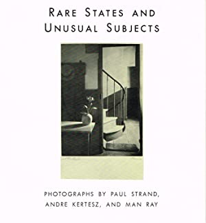 RARE STATES AND UNUSUAL SUBJECTS: PHOTOGRAPHS BY: MAN RAY) (STRAND,