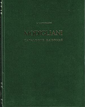 MODIGLIANI 1884-1920: CATALOGUE RAISONNÉ - SA VIE,: MODIGLIANI, AMEDEO). Lanthemann,