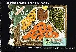 ROBERT HEINECKEN: FOOD, SEX AND TV (FAST,: HEINECKEN, ROBERT). Pastor,
