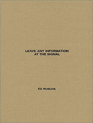 LEAVE ANY INFORMATION AT THE SIGNAL: WRITINGS, INTERVIEWS, BITS, PAGES