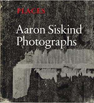 AARON SISKIND: PLACES - SIGNED BY THE: SISKIND, AARON). Siskind,