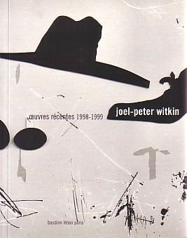 OEUVRES RECENTS 1998-1999: JOEL-PETER WITKIN - SIGNED BY THE PHOTOGRAPHER