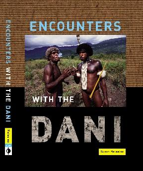 ENCOUNTERS WITH THE DANI: STORIES FROM THE BALIEM VELLEY - SIGNED BY SUSAN MEISELAS