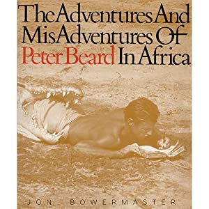 THE ADVENTURES AND MISADVENTURES OF PETER BEARD IN AFRICA - A UNIQUE COPY ELABORATELY COLLAGED AN...