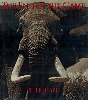 THE END OF THE GAME: THE LAST WORD FROM PARADISE - TEXT AND PHOTOGRAPHS BY PETER H. BEARD - A UNI...