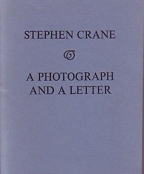 STEPHEN CRANE: A PHOTOGRAPH AND A LETTER
