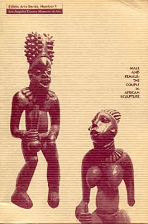MALE AND FEMALE: THE COUPLE IN AFRICAN SCULPTURE (ETHNIC ARTS SERIES, NUMBER 1)