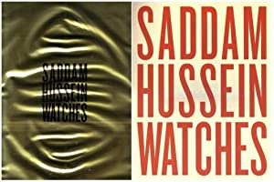 SADDAM HUSSEIN WATCHES: COLLECTION MARTIN PARR - SIGNED BY MARTIN PARR
