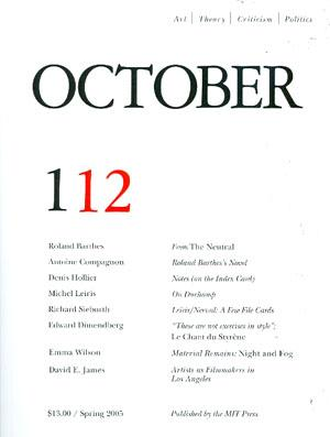 OCTOBER 112: ART/ THEORY/ CRITICISM/ POLITICS - SPRING 2005