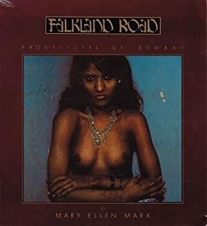 FALKLAND ROAD: PROSTITUTES OF BOMBAY BY MARY ELLEN MARK - SIGNED PRESENTATION COPY FROM THE PHOTO...