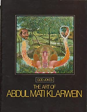 GOD JOKES: THE ART OF ABDUL MATI KLARWEIN