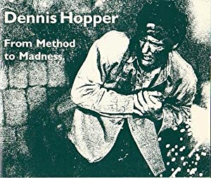 DENNIS HOPPER: FROM METHOD TO MADNESS - PRESENTATION COPY SIGNED BY DENNIS HOPPER
