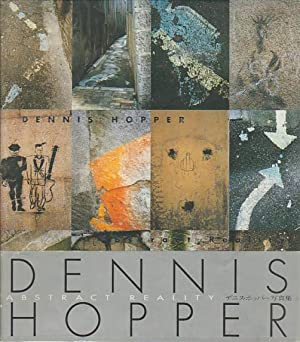 DENNIS HOPPER: ABSTRACT REALITY - SIGNED BY DENNIS HOPPER